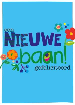 94f0d4dddaf bron: http://www.kaartje2go.nl/felicitatiekaarten/felicitatie-nieuwe-baan/